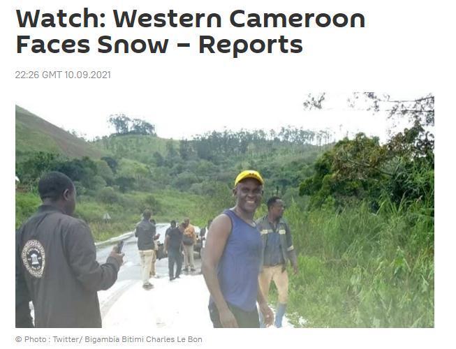 当地时间9日,紧邻赤道的非洲国家喀麦隆罕见地出现了降雪。(图片来源:俄罗斯卫星网报道截图)